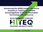 Introducing the HITEQ Center's Technical Assistance, Training and Online Knowledgebase of Health IT Resources