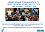 Using Mobile Technologies to Meet the Healthcare Needs of a Tech-Savvy Generation