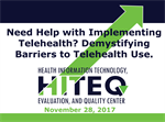 HITEQ Highlights Webinar: Need Help Implementing Telehealth? Demystifying Barriers to Telehealth