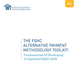The FQHC Alternative Payment Methodology Toolkit: Fundamentals of Developing a Capitated FQHC APM