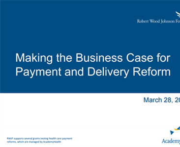 Making the Business Case for Payment and Delivery Reform