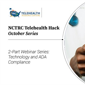 Telehealth Hack: Technology and ADA Compliance - Building Accessible Telehealth for Patients with Disabilities from the Ground Up